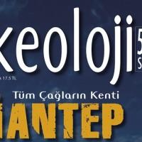 """AKTÜEL ARKEOLOJİ 50. SAYI: """"Tüm Çağların Kenti Gaziantep"""""""