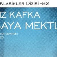 """İş Bankası Kültür Yayınları Modern Klasikler Dizisi: """"Kafka'yı Özgürleştiren Mektup"""""""