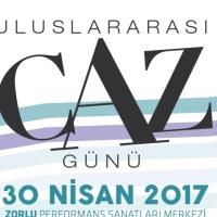 """30 NİSAN """"ULUSLARARASI CAZ GÜNÜ"""" GARANTİ CAZ YEŞİLİ Konserleri ile Kutlanıyor!"""