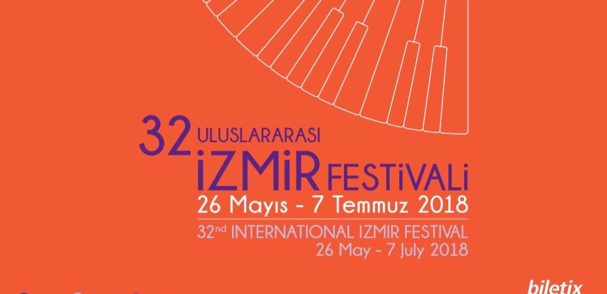 32. ULUSLARARASI İZMİR FESTİVALİ 26 Mayıs'ta Başlıyor!