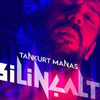 "Tankurt Manas' tan ""BİLİNÇALTI"""