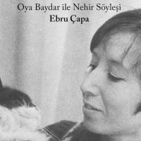 """AŞKTAN ve DEVRİMDEN KONUŞUYORDUK! """"Oya Baydar ile Nehir Söyleşi"""""""