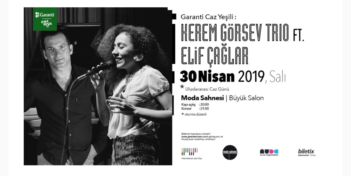 """ULUSLARARASI CAZ GÜNÜ Konseri: """"Kerem Görsev Trio ft. Elif Çağlar"""""""