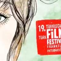19. Uluslararası FRANFURT TÜRK FİLM FESTIVALİ 27 Ekim 2019)