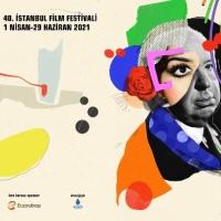 40. İSTANBUL FİLM FESTİVALİ (18 Haziran - 4 Temmuz 2021)